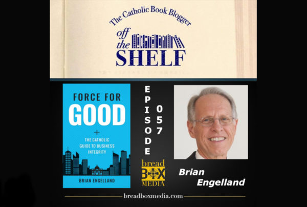 Off the Shelf 057 with Brian Engelland – Force for Good