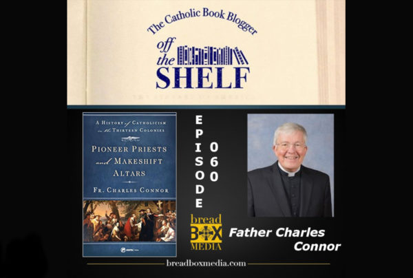 Off the Shelf 060 with Father Charles Connor – Pioneer Priests