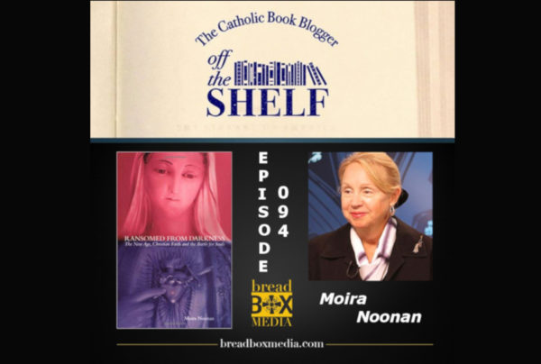 The Dangers of the New Age – Off the Shelf 094 with Moira Noonan