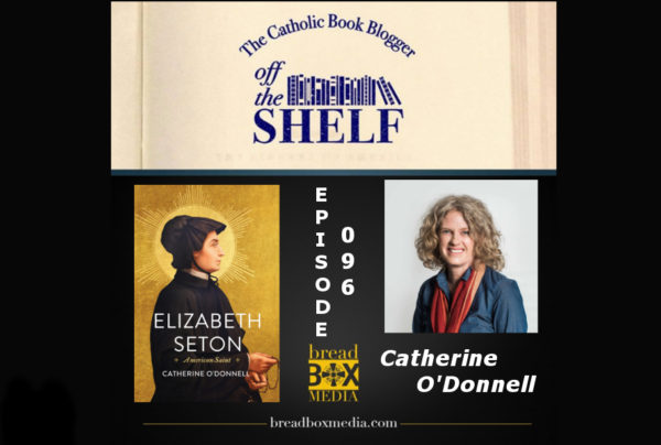 An American Saint – Off the Shelf with Catherine O'Donnell