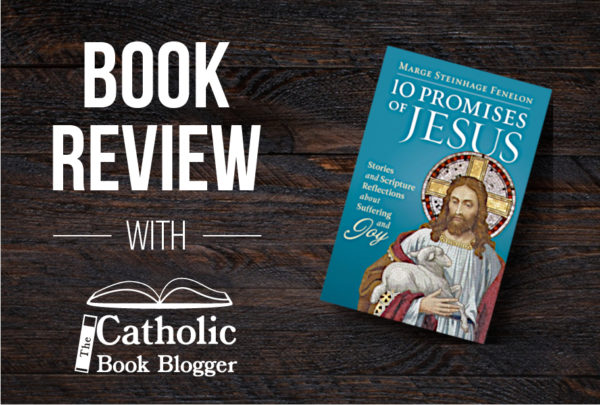 10 Promises of Jesus: Stories and Scripture Reflections about Suffering and Joy