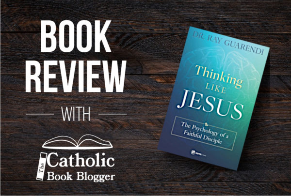 Thinking Like Jesus: The Psychology of a Faithful Disciple