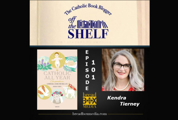 The Catholic All Year Compendium - Off the Shelf 101 with Kendra Tierney