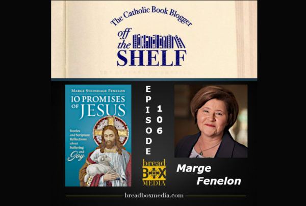 10 Promises of Jesus – Off the Shelf 106 with Marge Fenelon