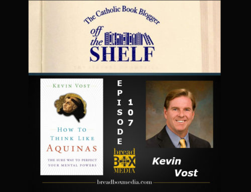 Is it Possible to think like Aquinas? – Off the Shelf 107 with Kevin Vost