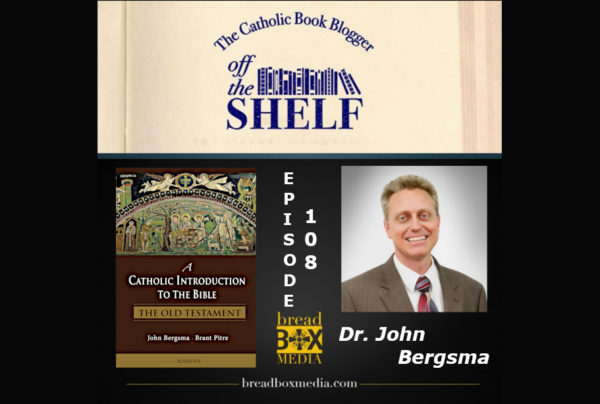 Dive into the Old Testament – Off the Shelf 108 with John Bergsma