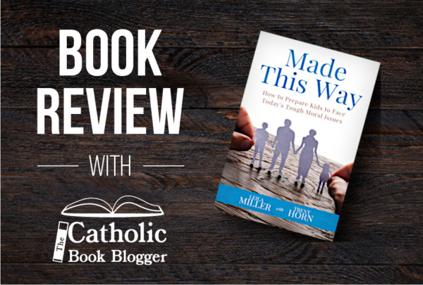 Made This Way: How to Prepare Kids to Face Today's Tough Moral Issues
