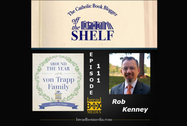 Through the Year with Maria Von Trapp- Off the Shelf 111 with Rob Kenney