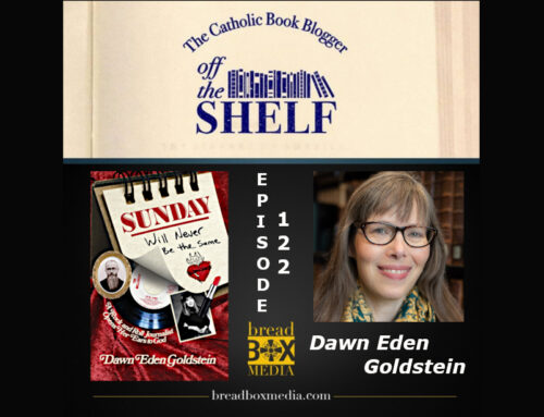 Sunday Will Never Be The Same – Off the Shelf 122 with Dawn Eden Goldstein